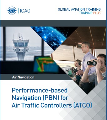 Performance-Based Navigation (PBN) for Air Traffic Controllers
