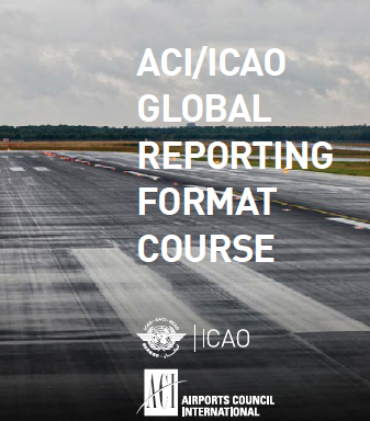 ICAO-ACI Global Reporting Format (GRF) – online course