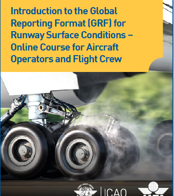 Introduction to the Global Reporting Format (GRF) for Runway Surface Conditions – Online Course for Aircraft Operators and Flight Crew